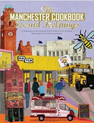 The Manchester Cook Book: Second Helpings - Kate Eddison