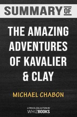 Summary of the Amazing Adventures of Kavalier & Clay - Whizbooks