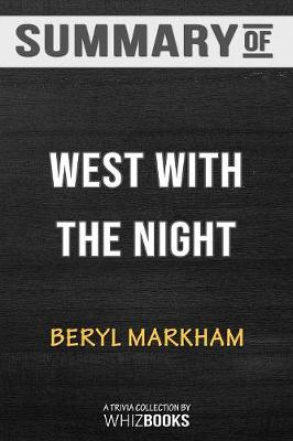 Summary of West with the Night - Whizbooks