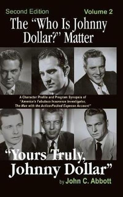 The Who Is Johnny Dollar? Matter Volume 2 (2nd Edition) (Hardback) - John C Abbott