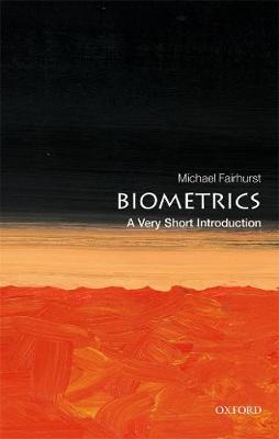 Biometrics: A Very Short Introduction - Michael Fairhurst