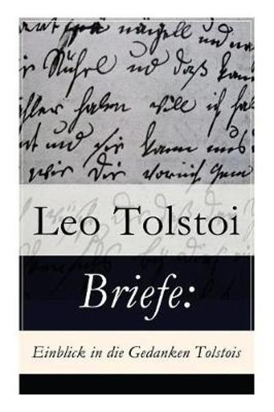 Briefe - Count Leo Nikolayevich Tolstoy, 1828-1910