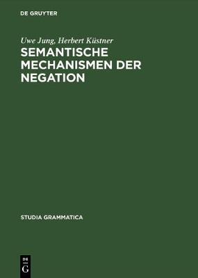Semantische Mechanismen Der Negation - U. Jung