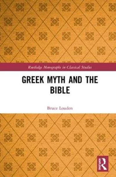 Greek Myth and the Bible - Bruce Louden