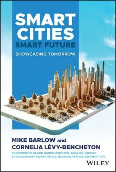 Smart Cities, Smart Future - Mike Barlow