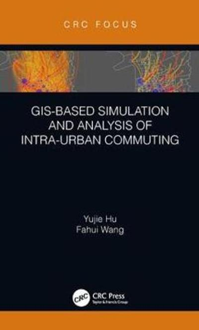 GIS-Based Simulation and Analysis of Intra-Urban Commuting - Yujie Hu