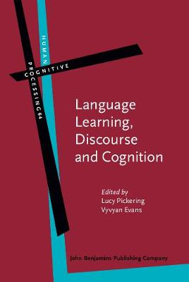 Language Learning, Discourse and Cognition - Lucy Pickering