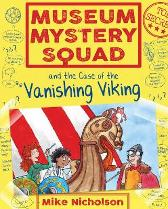 Museum Mystery Squad and the Case of the Vanishing Viking - Mike Nicholson Mike Phillips