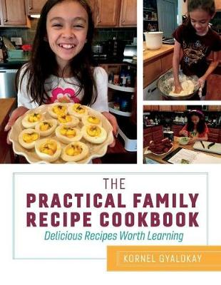 The Practical Family Recipe Cookbook - Kornel Gyalokay