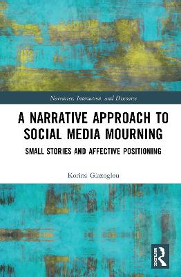 Narrative Perspectives on Mediatized Mourning - Korina Giaxoglou