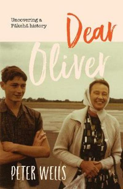 Dear Oliver - Peter Wells