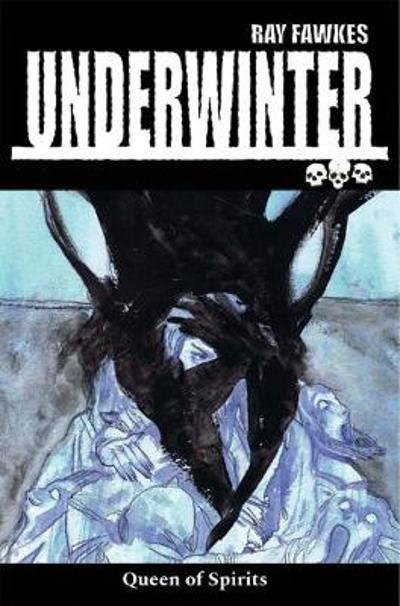 Underwinter: Queen of Spirits - Ray Fawkes