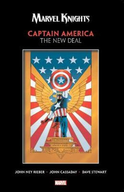 Marvel Knights: Captain America By Rieber & Cassaday - The New Deal - John Reiber