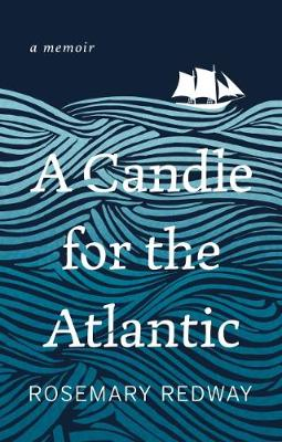 A Candle for the Atlantic - Rosemary Redway