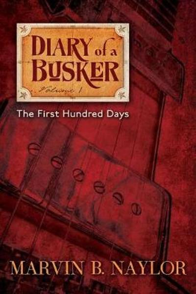 Diary of a Busker - Marvin B. Naylor