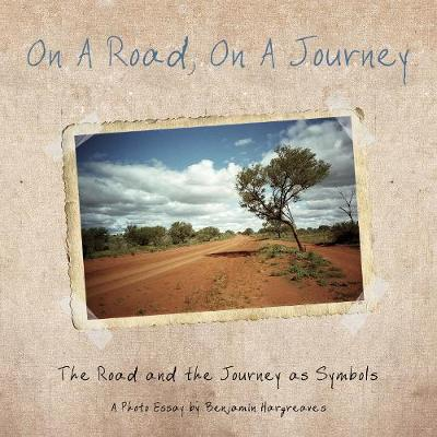 On a Road, On a Journey - Benjamin Hargreaves