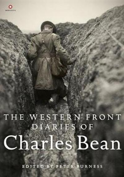 The Western Front Diaries of Charles Bean - Peter Burness