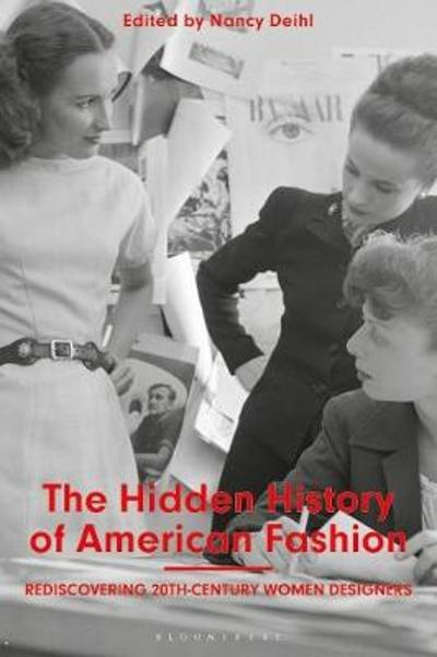 The Hidden History of American Fashion - Nancy Deihl