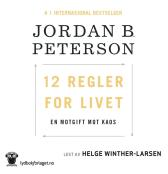 12 regler for livet - Jordan B. Peterson Helge Winther-Larsen Gunnar Nyquist