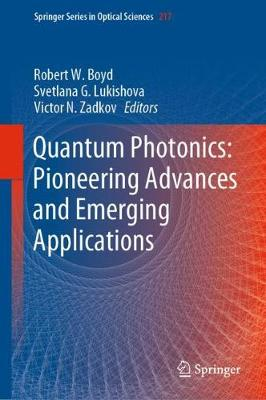 Quantum Photonics: Pioneering Advances and Emerging Applications - Robert Boyd