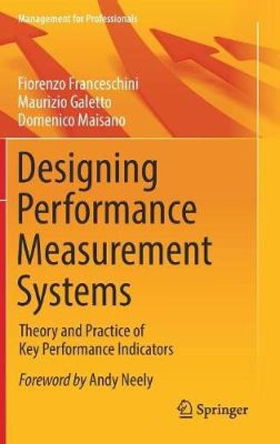 Designing Performance Measurement Systems - Fiorenzo Franceschini