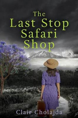The Last Stop Safari Shop - Clair Cholajda