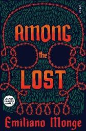 Among the Lost - Emiliano Monge Frank Wynne