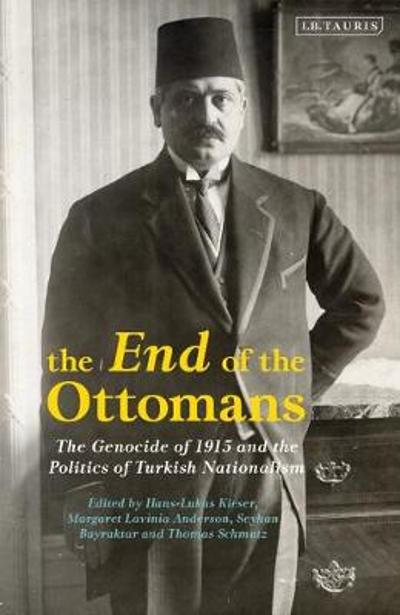 The End of the Ottomans - Hans-Lukas Kieser