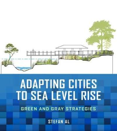 Adapting Cities to Sea Level Rise - Stefan Al