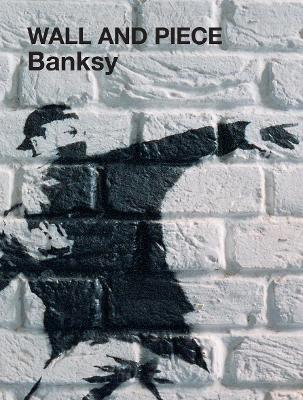 "Wall and Piece - ""Banksy"""