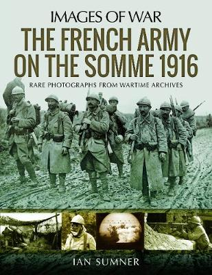 The French Army on the Somme 1916 - Ian Sumner