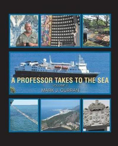 A Professor Takes to the Sea - Mark J Curran