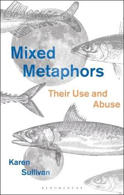 Mixed Metaphors - Karen Sullivan