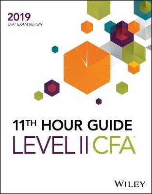 Wiley 11th Hour Guide for 2019 Level II CFA Exam - Wiley