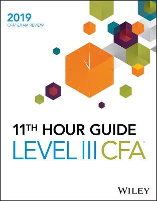 Wiley 11th Hour Guide for 2019 Level III CFA Exam - Wiley