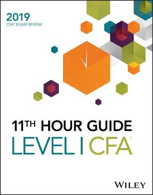 Wiley 11th Hour Guide for 2019 Level I CFA Exam - Wiley