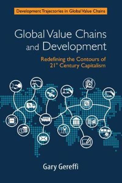 Global Value Chains and Development - Gary Gereffi