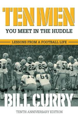Ten Men You Meet in the Huddle - Bill Curry