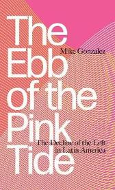The Ebb of the Pink Tide - Mike Gonzalez