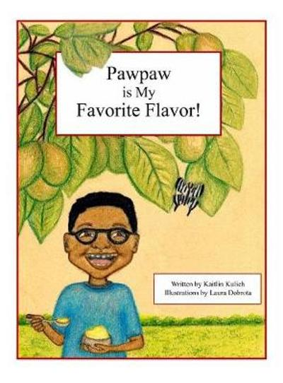 Pawpaw is My Favorite Flavor! - Kaitlin Kulich