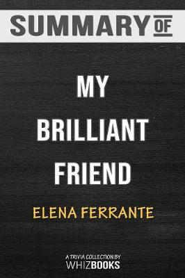 Summary of My Brilliant Friend - Whizbooks