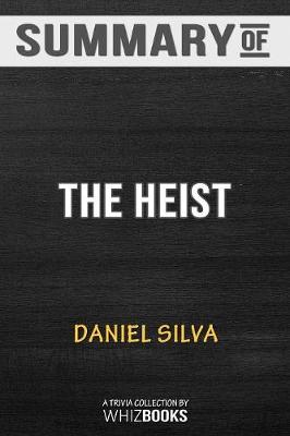 Summary of the Heist (Gabriel Allon) - Whizbooks
