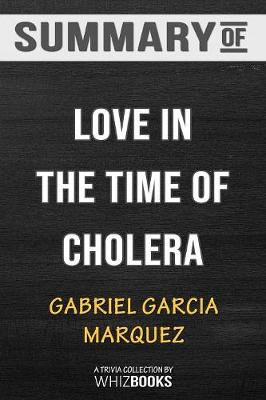 Summary of Love in the Time of Cholera (Oprah's Book Club) - Whizbooks