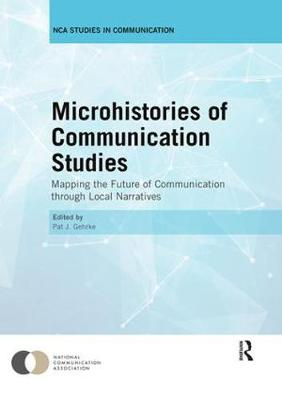 Microhistories of Communication Studies - Pat J. Gehrke