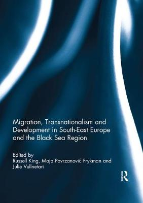 Migration, Transnationalism and Development in South-East Europe and the Black Sea Region - Russell King