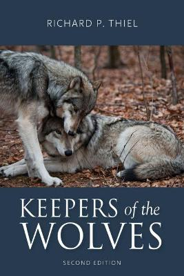 Keepers of the Wolves - Richard P. Thiel