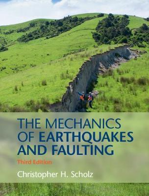 The Mechanics of Earthquakes and Faulting - Christopher H. Scholz