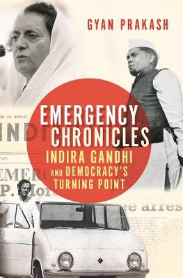 Emergency Chronicles - Gyan Prakash