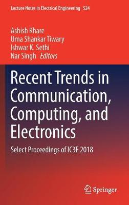 Recent Trends in Communication, Computing, and Electronics - Ashish Khare