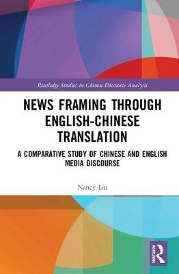 News Framing through English-Chinese translation - Nancy   Xiuzhi Liu
